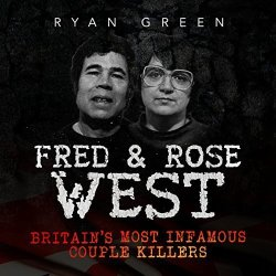 Fred & Rose West: Britain's Most Infamous Killer Couples