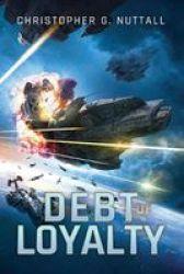 Debt Of Loyalty Paperback