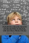 Fourth Grade Math For Home School Or Extra Practice