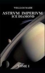 Astrvm Imperivm - Ice Diamond TOME1 Paperback