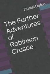 The Further Adventures Of Robinson Crusoe Paperback