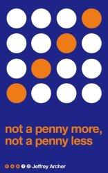 Not A Penny More Not A Penny Less - Jeffrey Archer Paperback