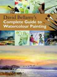 David Bellamy's Complete Guide to Watercolour Painting Paperback