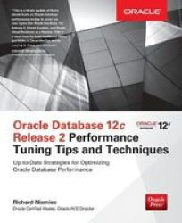 Oracle Database 12c Release 2 Performance Tuning Tips & Techniques Paperback
