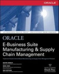 Oracle E-business Suite Manufacturing And Supply Chain Management Paperback