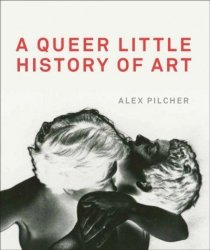 A Queer Little History Of Art Paperback