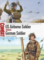Us Airborne Soldier Vs German Soldier - Sicily Normandy And Operation Market Garden 1943-44 Paperback