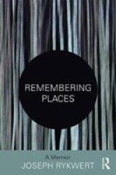 Remembering Places: A Memoir