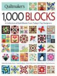 Quiltmaker& 39 S 1 000 Blocks - The Complete Collection Of Quilt Blocks From Today& 39 S Top Designers Paperback