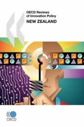 Oecd Reviews Of Innovation Policy New Zealand