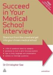 Succeed In Your Medical School Interview - Stand Out From The Crowd And Get Into Your Chosen Medical School Paperback 2ND Revised Edition