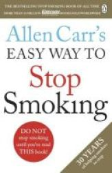 Allen Carr&#39 S Easy Way To Stop Smoking Paperback Revised Edition