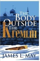 The Body Outside The Kremlin - James L. May Hardcover