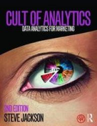 Cult Of Analytics - Data Analytics For Marketing Paperback 2nd Revised Edition