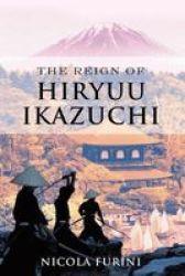 The Reign Of Hiryuu Ikazuchi Paperback