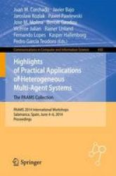 Highlights Of Practical Applications Of Heterogeneous Multi-agent Systems - The Paams Collection - Paams 2014 International Work