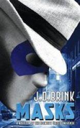 Masks - A Novella Of The Identity Crisis Universe Paperback