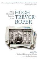 One Hundred Letters From Hugh Trevor-roper