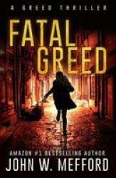 Fatal Greed Paperback
