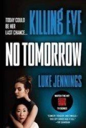 Killing Eve: No Tomorrow Paperback