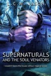 Supernaturals And The Soul Venators Paperback