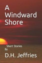 A Windward Shore - Short Stories Paperback