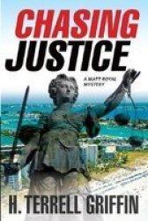 Chasing Justice A Matt Royal Mystery