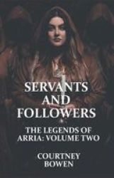 Servants And Followers Paperback