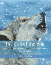 The Call Of The Wild - Large Print Paperback