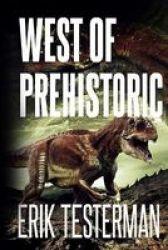 West Of Prehistoric Paperback