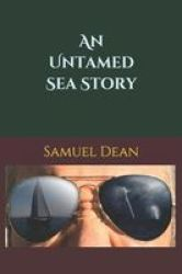 An Untamed Sea Story Paperback