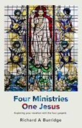 Four Ministries One Jesus - Exploring Your Vocation With The Four Gospels Paperback