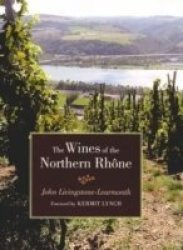 Wines Of The Northern Rhone - Jonathan Livingstone-learmonth Hardcover