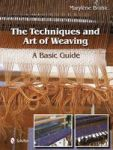 The Techniques And Art Of Weaving - A Basic Guide hardcover