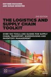 The Logistics And Supply Chain Toolkit: Over 100 Tools And Guides For Supply Chain Transport Warehousing And Inventory Managemen