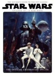Star Wars: A New Hope Official Celebrati Hardcover