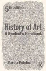 History Of Art - A Student&#39 S Handbook paperback 5th Revised Edition