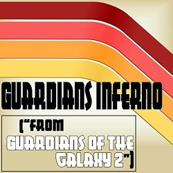 """Guardians Inferno From """"guardians Of The Galaxy 2"""""""
