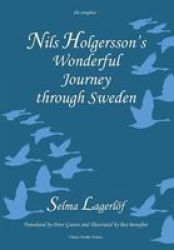 Nils Holgersson&#39 S Wonderful Journey Through Sweden The Complete Volume Hardcover