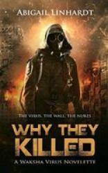 Why They Killed - A Waksha Virus Novelette Paperback
