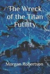 The Wreck Of The Titan Futility Paperback