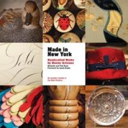 Made In New York - Handcrafted Works By Master Artisans Hardcover New