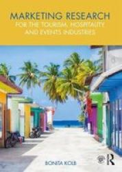 Marketing Research For The Tourism Hospitality And Events Industries Paperback