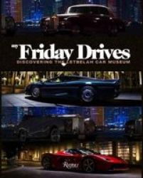 My Friday Drives: Discovering The Letbelah Cars Museum Hardcover