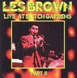 Les Brown And His Band Of Renown Live At Elitch Gardens 1959 Part II Cd
