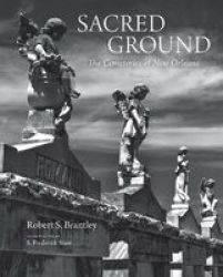 Sacred Ground - The Cemeteries Of New Orleans Hardcover