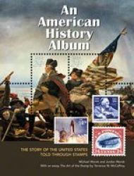 An American History Album - The Story Of The United States Told Through Stamps paperback