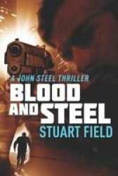 Blood And Steel - Large Print Edition Large Print Paperback Large Type Large Print Edition