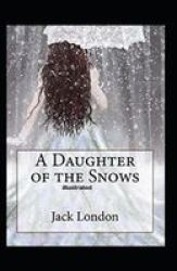 A Daughter Of The Snows Illustrated Paperback
