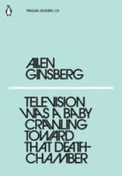 Television Was A Baby Crawling Toward That Deathchamber Paperback